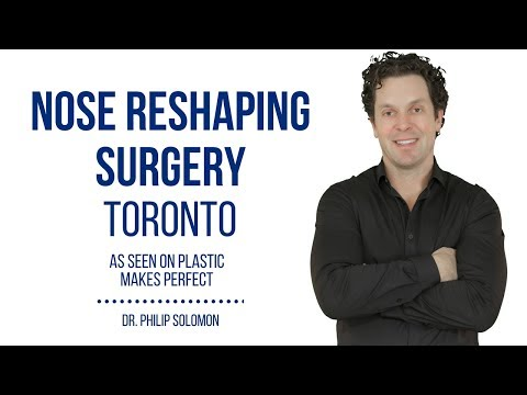 Plastic Makes Perfect | Nose Reshaping Surgery Toronto | Dr. Philip Solomon