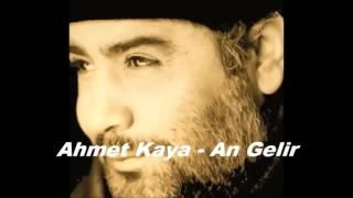 Ahmet Kaya - An Gelir (Attila İlhan Ölür)