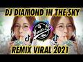 DJ DIAMOND IN THE SKY VIRAL TIKTOK TERBARU 2021