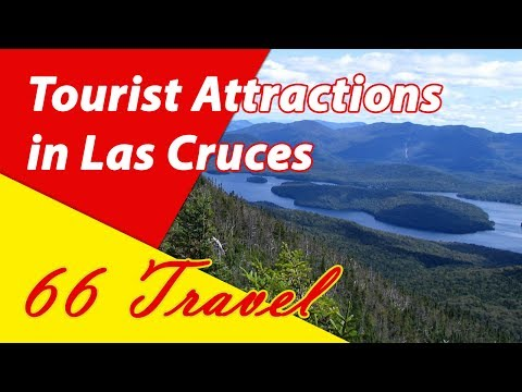 List 12 Tourist Attractions in Las Cruces,  New Mexico | Travel to the United States