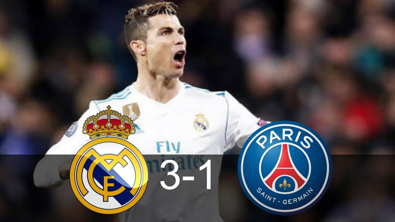 Real Madrid Vs PSG 3 1 All Goals And Extended Highlights