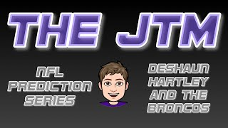 Nfl Prediction Series: Deshaun Hartley And The Broncos! | #35  The Jtm