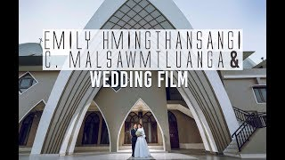 Emily Hmingthansangi & C. Malsawmtluanga Wedding Film (Official)