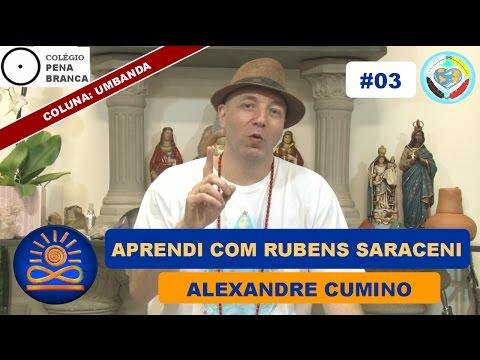 Inspiração Aprendida Com Rubens Saraceni– Alexandre Cumino [Umbanda #03]