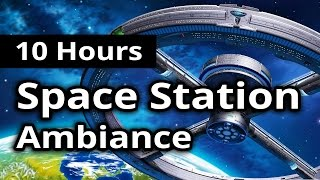 SPACE STATION Ambiance - 10 HOURS - Continuous background noises