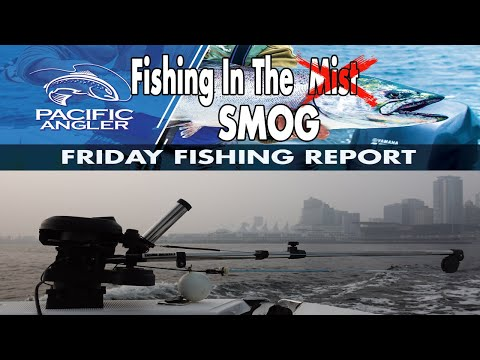 Vancouver Fishing Report -Vedder Report + Saltwater Smog Report + Interior Lake Fishing // GO TIME!