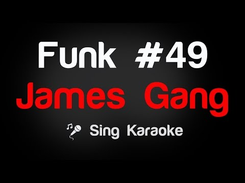James Gang - Funk #49 Karaoke Lyrics