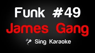 James Gang - Funk #49 Karaoke Lyrics