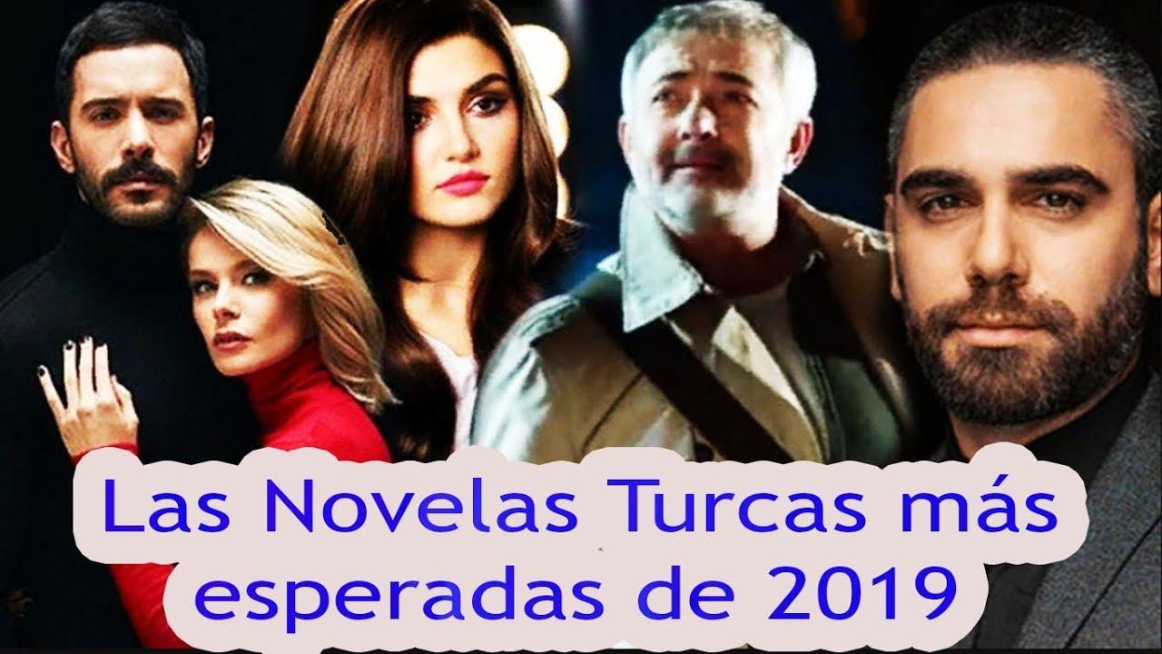 Las Novelas Turcas Más Esperadas De 2019 Youtube