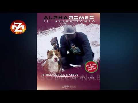 ALPHA ROMEO Ft ALPHA ROMEO - SITIMASOBELA NABEVE (Audio) |ZEDMUSIC| ZAMBIAN MUSIC 2018