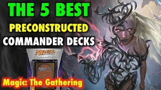 MTG - The 5 BEST Preconstructed Commander Decks for Magic: The Gathering