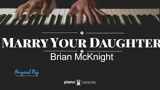 Marry Your Daughter - Brian McKnight (ORIGINAL KEY KARAOKE PIANO COVER)