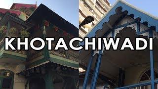 Khotachiwadi - One Of The OLDEST Establishments Of Mumbai!