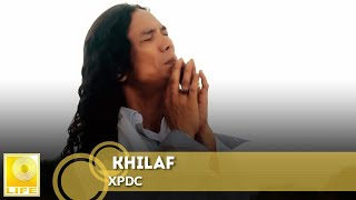 Video XPDC - Khilaf (Official MV) download MP3, 3GP, MP4, WEBM, AVI, FLV Januari 2018