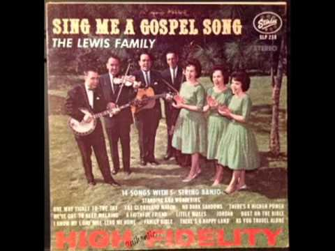 Sing Me A Gospel Song [1963] - The Lewis Family
