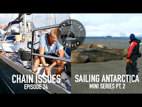 Chain Issues & Sailing Antarctica Mini Series Pt. 2 - Ep. 24 RAN Sailing