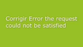 Corrigir Error the request could not be satisfied - Motioninjoy