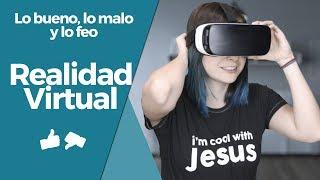Realidad Virtual - Lo bueno, lo malo y lo feo con @Dany_Kino