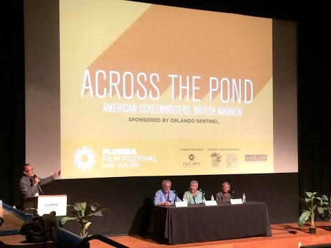 Orlando LIVE - Florida Film Festival 2015 - Across the Pond: American Screenwriters, British Madmen