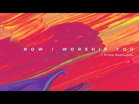 Now I Worship You - Intimately Known (Official Lyric Video)