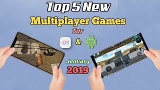 Top 5 New Multiplayer Games for iOS & Android - January 2019