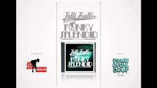 Tutti Frutti All Stars - Funky Splendid (FUNKY SPLENDID MOMCI IZVANREDNI) 2010
