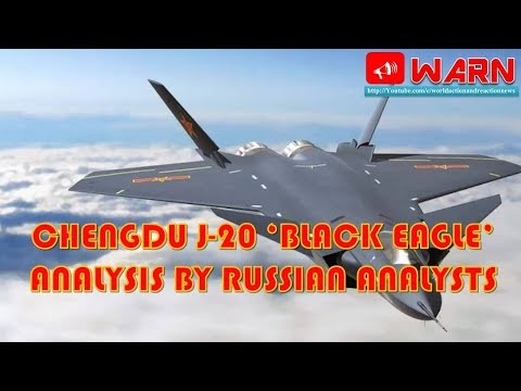 Chengdu J-20 'Black Eagle' analysis by Russian analysts