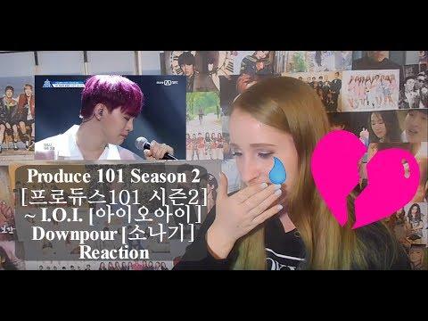 PRODUCE 101 Season 2 [프로듀스101 시즌2]~ I.O.I. [아이오아이] Downpour [소나기] Reaction