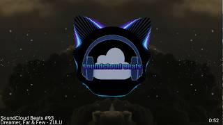 SoundCloud Beats #93-(Dreamer, Far & Few - ZULU) HD 1080p