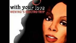 Donna Summer - With your love (WEN!NG'S Electro Trip)01.mpg