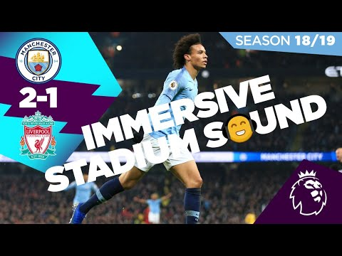 WOW!  LISTEN TO FOOTBALL LIKE NEVER BEFORE | CITY 2-1 LIVERPOOL(18/19) | IMMERSIVE SOUND EXPERIENCE