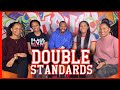 DOUBLE STANDARDS | MEN VS. WOMEN (featuring DJ)