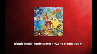 Trippie Redd - Underwater FlyZone Traduction FR