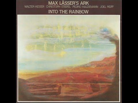 Max Lasser's Ark  Into the Rainbow Full Album