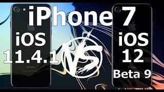 Speed Test : iPhone 7 - iOS 12 Beta 9 vs iOS 11.4.1 (iOS 12 Public Beta 7 Build 16A5362a)