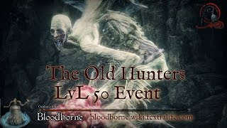 Bloodborne The Old Hunters Event (Lvl 50)
