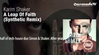 Karim Shaker - A Leap Of Faith (Synthetic Remix)