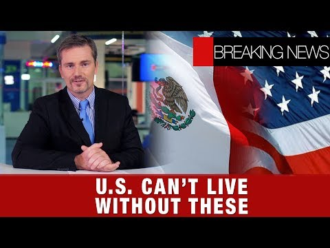 U.S. can't live without this | Mexico seduces foreign investors | Federal regulations