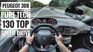 Peugeot 308 Pure Tech 130 (2018) | POV Drive on German Autobahn - Top Speed Drive (60FPS)
