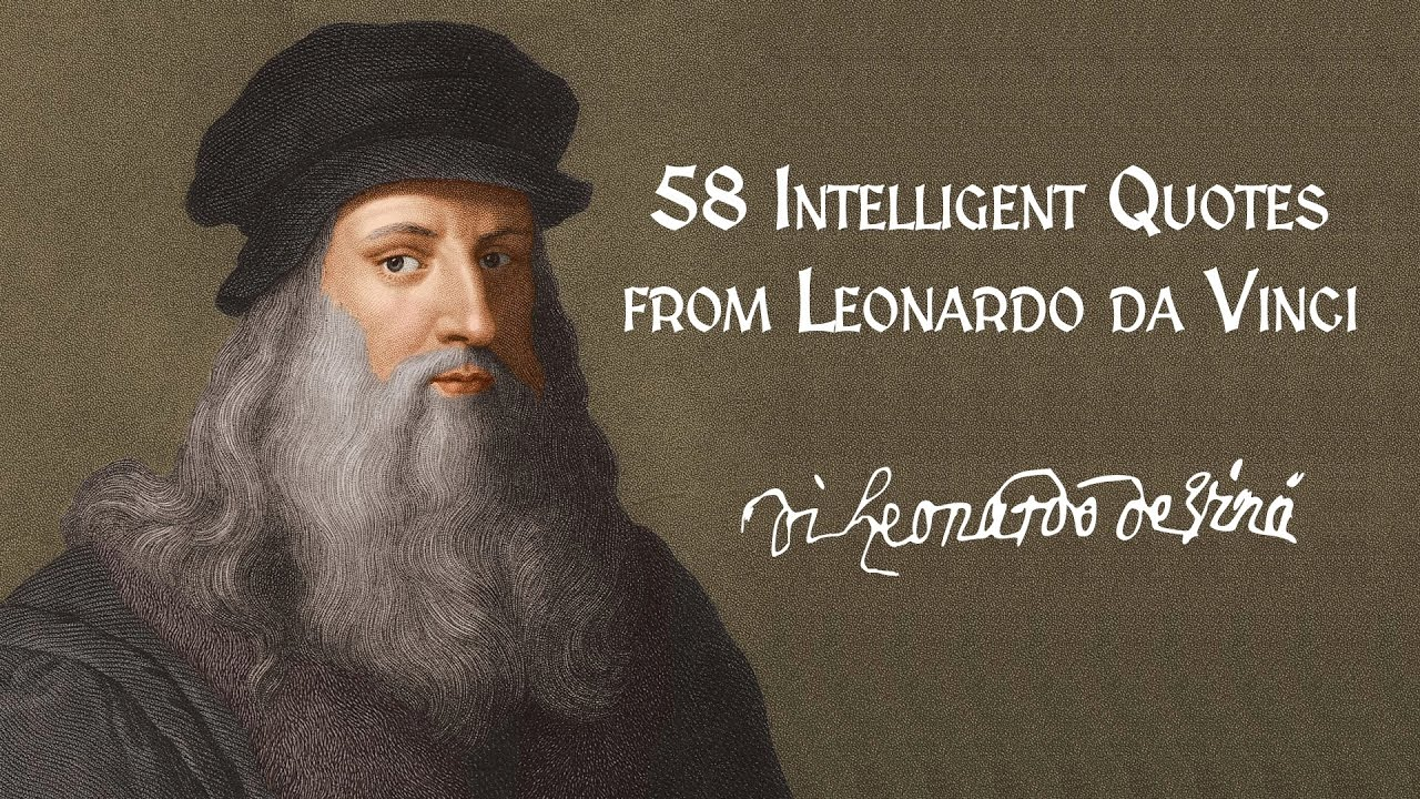 58 Intelligent Quotes From Leonardo Da Vinci Youtube