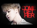 Park Jimin「Come Get Her」