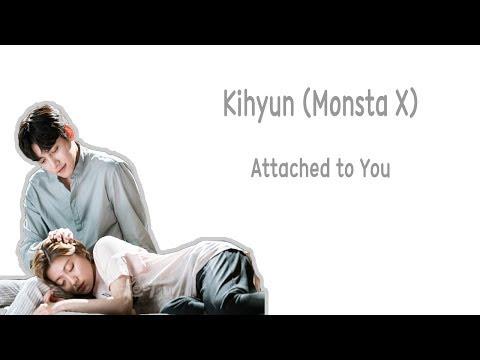 [LYRIC] Kihyun – Attached You [Han-Rom-Eng]