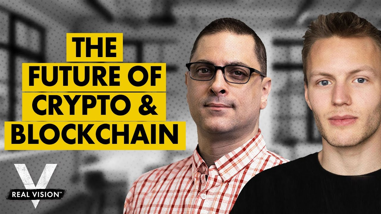🎬 Real Vision Finance: The Future of Crypto and the Next Generation of Blockchain
