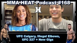 MMA H.E.A.T. Podcast #168: UFC Calgary, Illegal Elbows, UFC 227 + New Gigs