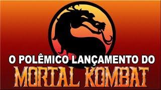O Polêmico Lançamento do Mortal Kombat