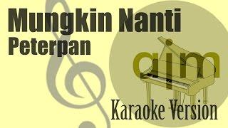 Peterpan - Mungkin Nanti Karaoke Version | Ayjeeme Karaoke