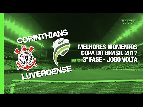 Melhores Momentos - Corinthians 1 x 1 Luverdense - Copa do Brasil - 16/03/2017