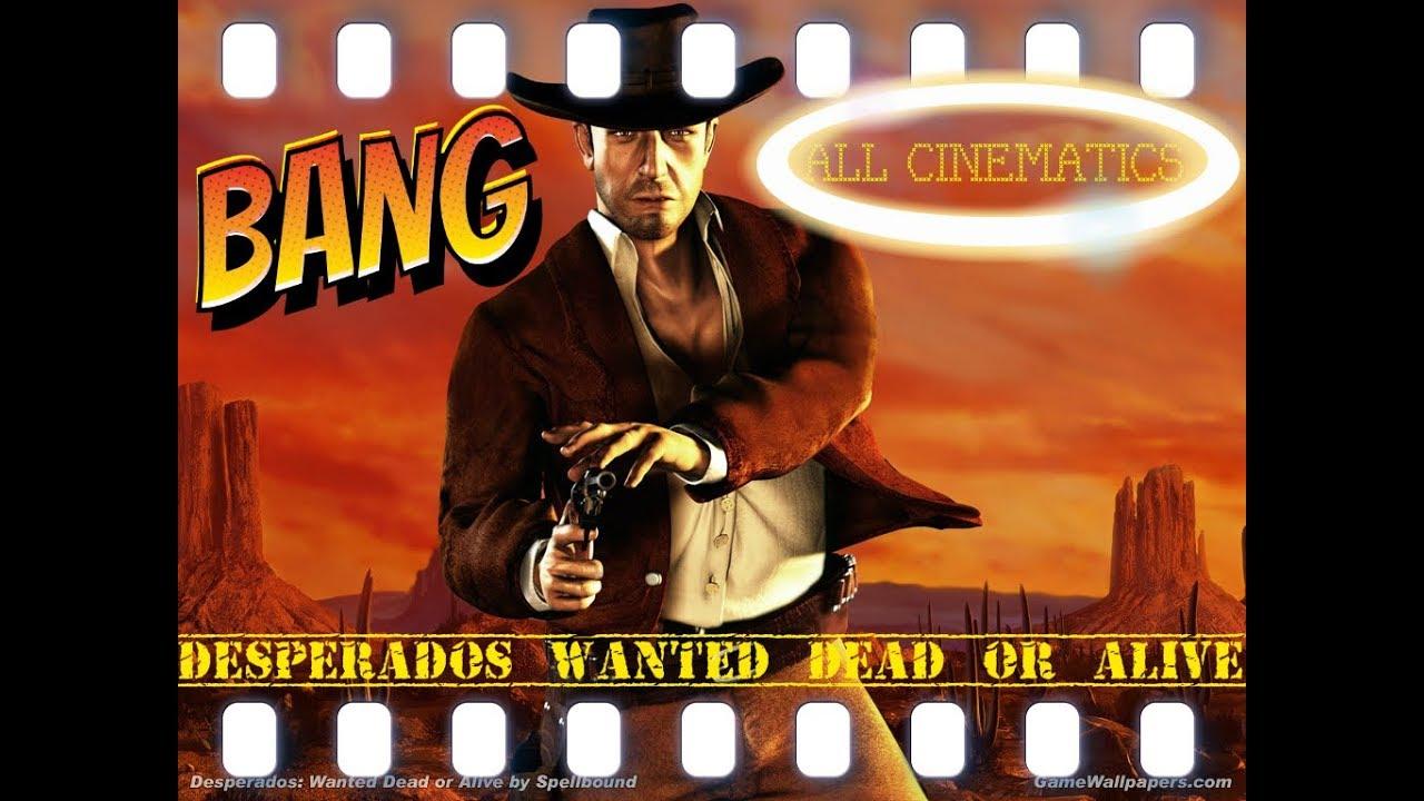 Desperados Wanted Dead Or Alive Toutes Les Cinematiques Fr Youtube