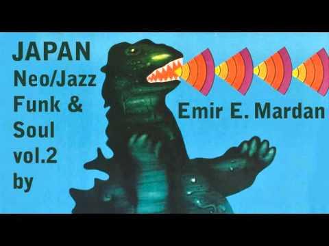 Japanese Funk/Neo/Acid/Soul Jazz vol.2 by Emir E. Mardan