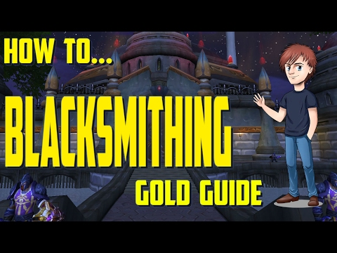 How To Make Gold With Blacksmithing!!    WoW Gold Guide
